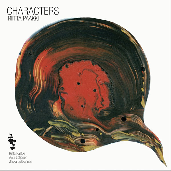 Riitta Paakki Trio: Characters (Jaskaa, 2015) - LP, JASKAA 18.4.2015RIITTA PAAKKI TRIORIITTA PAAKKI, PIANOANTTI LÖTJÖNEN, BASSJASKA LUKKARINEN, DRUMSA-SIDEThis Is for AlbertYes or NoWild FlowerSpeak No EvilB-SIDEInfant EyesPinocchioMiyakoALL COMPOSITIONS BY WAYNE SHORTER, ARRANGEMENTS BY RIITTA PAAKKI.
