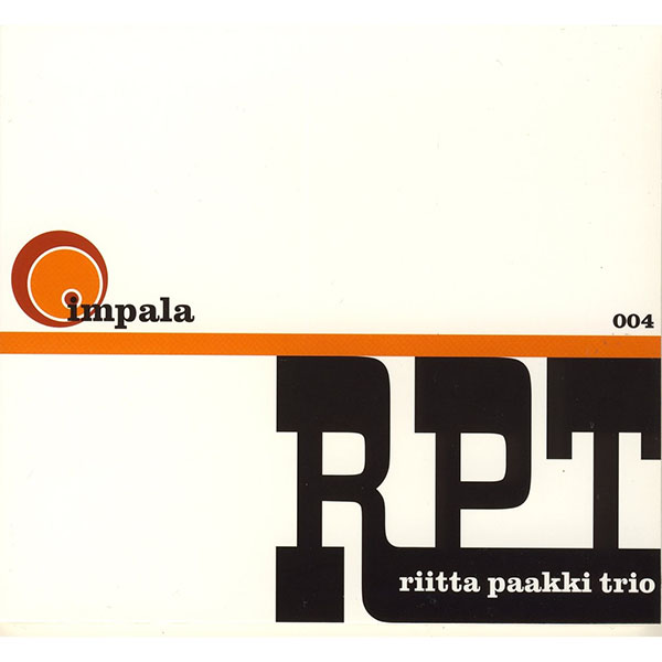Riitta Paakki Trio: RPT (Impala/Texicalli 2000) - CD, IMPALA/TEXICALLI RECORDS 2000riitta paakki trio riitta paakki, pianoApe anttila, bassmikko hassinen, drumsTimetableHis Divine GraceJoySwingBalladiSofiaRockWedding SongJoreQ HomeComposed by riitta paakki (1, 6, 10), Mikko Hassinen (2, 3, 8) and Ape Anttila (4, 5, 7, 9)