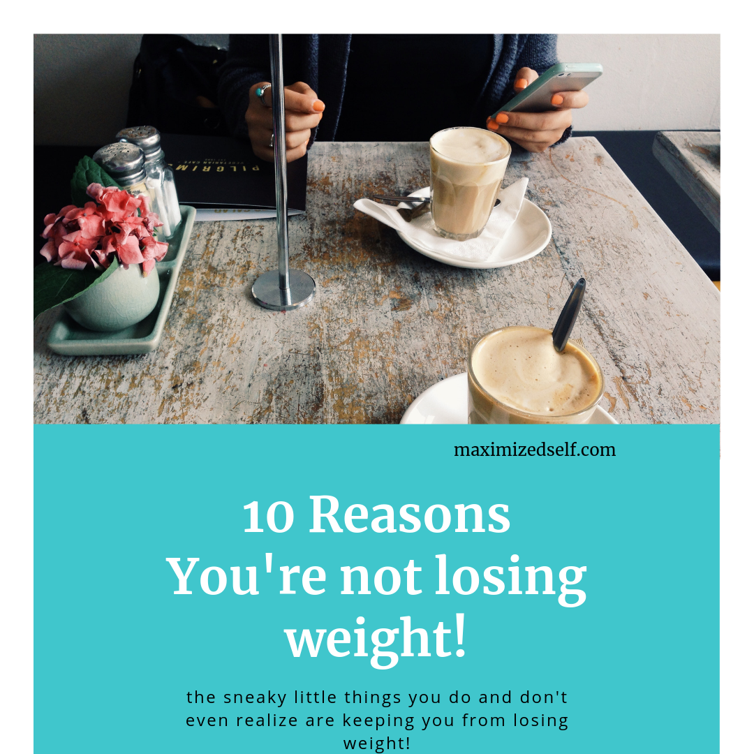 10 Reasons You're not losing weight! (1).png