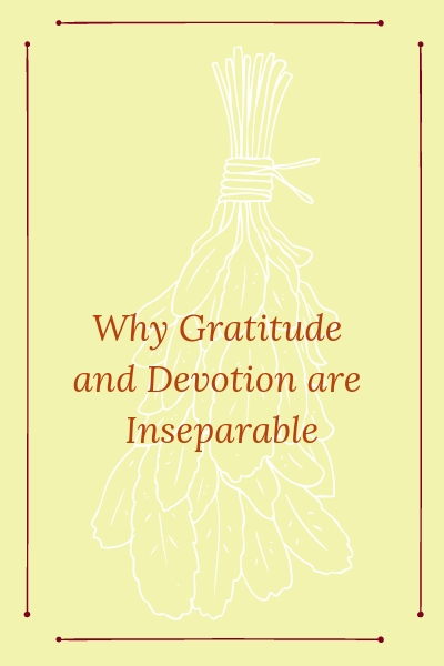 Why Gratitude and Devotion are Inseparable.jpg