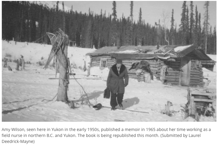 """""""Nurse's 'timely' memoir of 1950s Yukon dusted off and republished"""" - Read CBC News' Article about LDM's re-release of When Days Are Long, A Nurse in the North."""