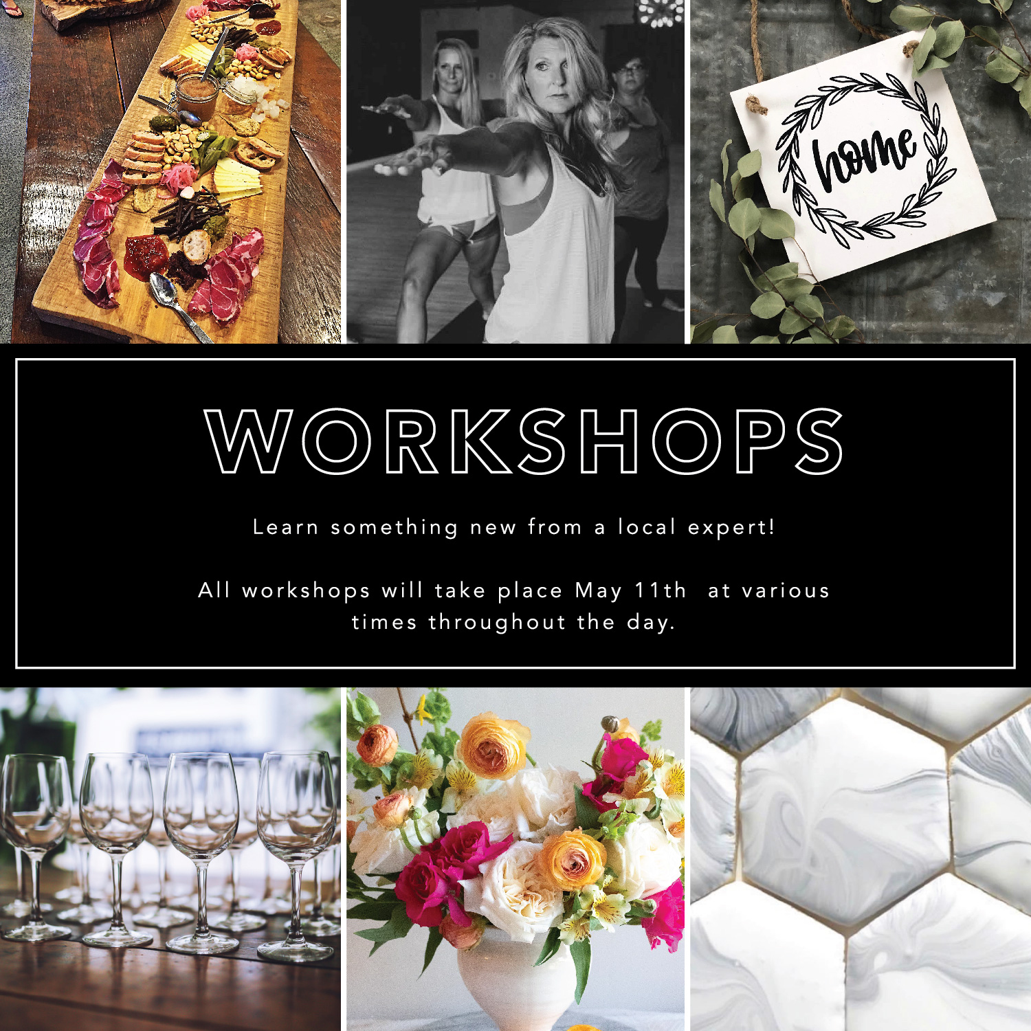 Workshops - Learn something new from a local expert…all workshops will take place May 11th at various times throughout the day.
