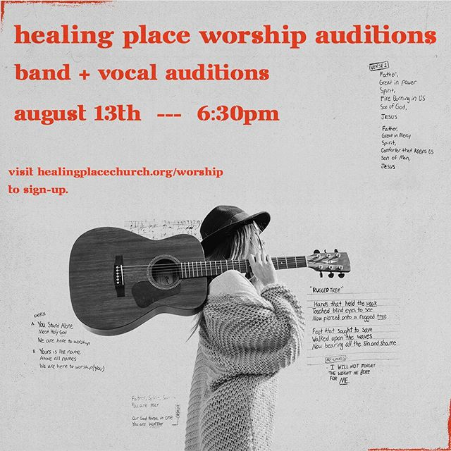 Our next audition night is coming up on August 13th! Sign up at www.healingplacechurch.org/worship