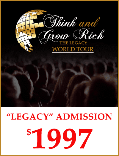 Exclusive VIP Access - $4,000 TRAVEL SAVINGS VOUCHERAccess To General SessionsAccess To 2 Full Days170 Page Think and Grow Rich Action Guide Work Book (Autographed)How Rich Asians Think BookEarly Access to VIP SeatingOriginal 1937 edition of Think and Grow RichThink and Grow Rich: The Legacy Movie DVD ( Autographed by Executive Producer, Associate Producer and Director )2 Days of Meals (Lunch/Dinner)2 Day of Pictures w/ SpeakersTGR World Tour branded Mophie, 4Gig Memory Stick, Car Charger w/ carrying caseVIP Room Access w/ SpeakersThink and Grow Rich: The Legacy BookCommemorative Think and Grow Rich JacketUp to a $200 discount applied when you click the link