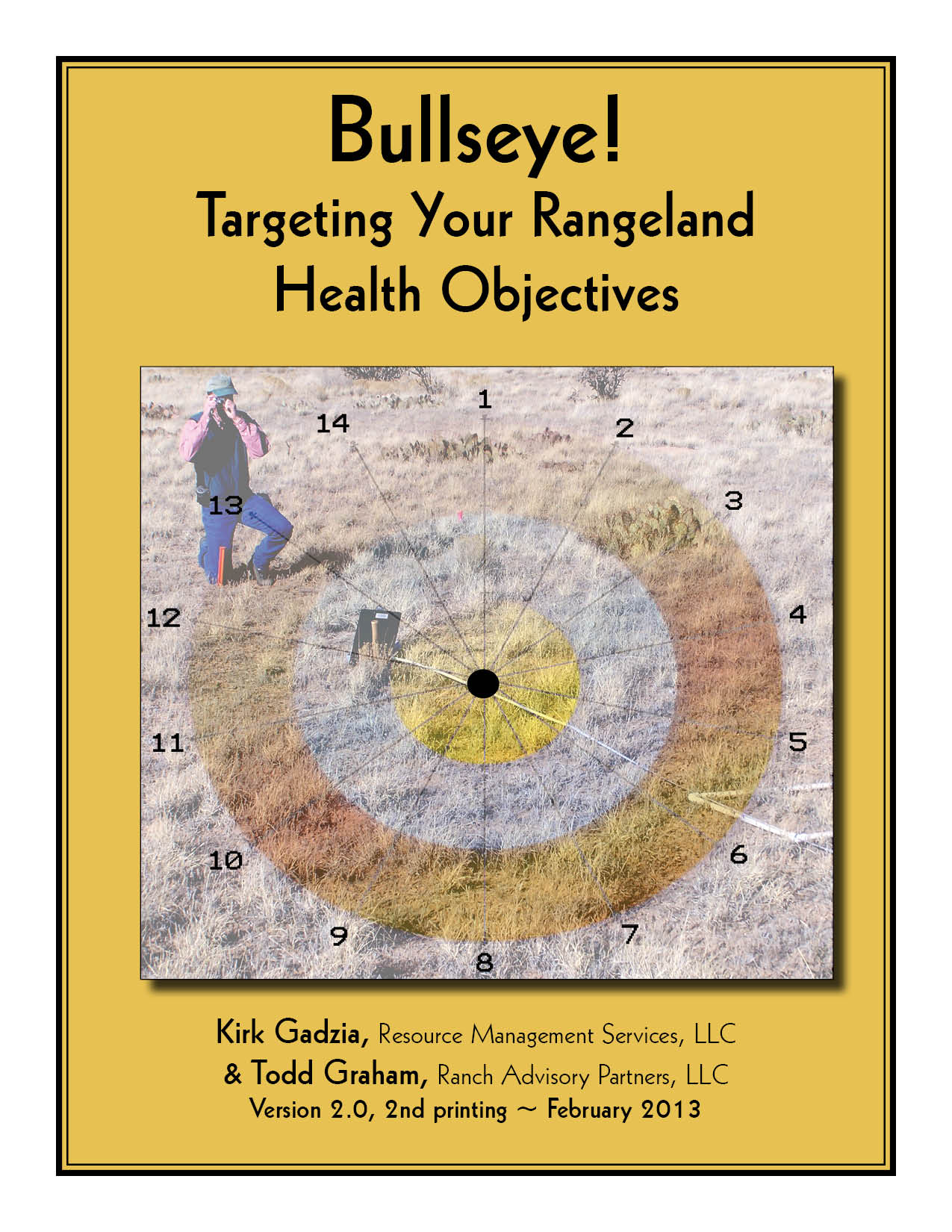 Bullseye! Targeting Your Rangeland Objectives, Version 2.0, 2nd Printing, February 2013 - by Kirk Gadzia and Todd Graham -