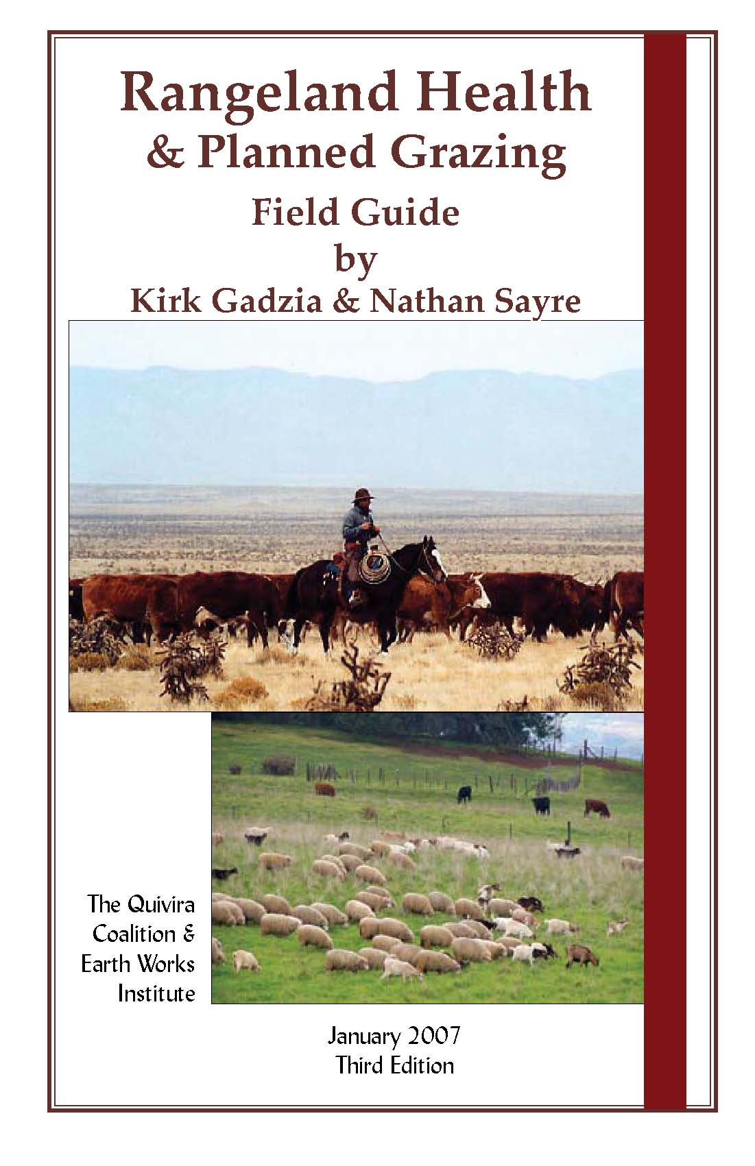 Rangeland Health and Planned Grazing Field Guide, Fourth Edition, April 2009 - by Kirk Gadzia and Nathan Sayre -