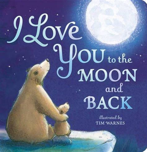 I Love You to the Moon and Back  © 2015 by Tim Warnes