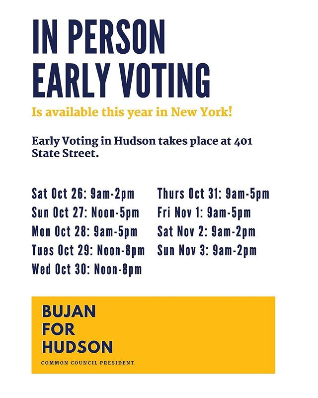 Early voting starts on October 26th in NYS.  Head down to 401 State Street in Hudson to cast your ballot in person.  If you are not sure you are going to be in #HudsonNY on November 5th, this is your best bet to have your voice heard!  #BujanForHudson #BujanForCCPrez