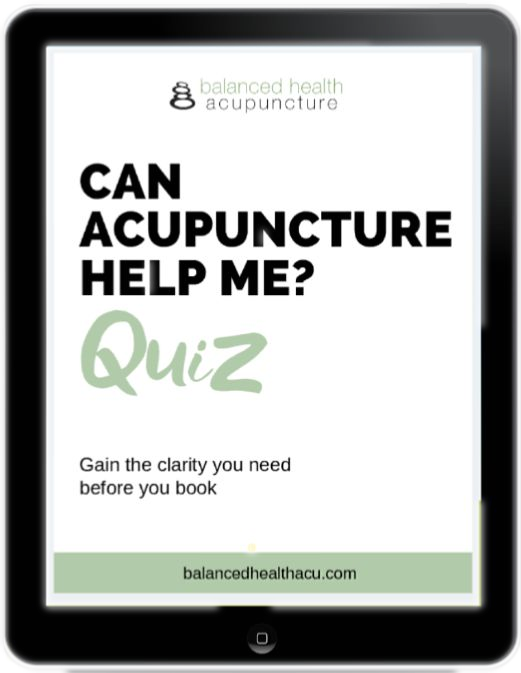 If you are not sure if acupuncture can help you and your specific health condition, take this free, 2 minute quiz by Balanced Health Acupuncture to find out.