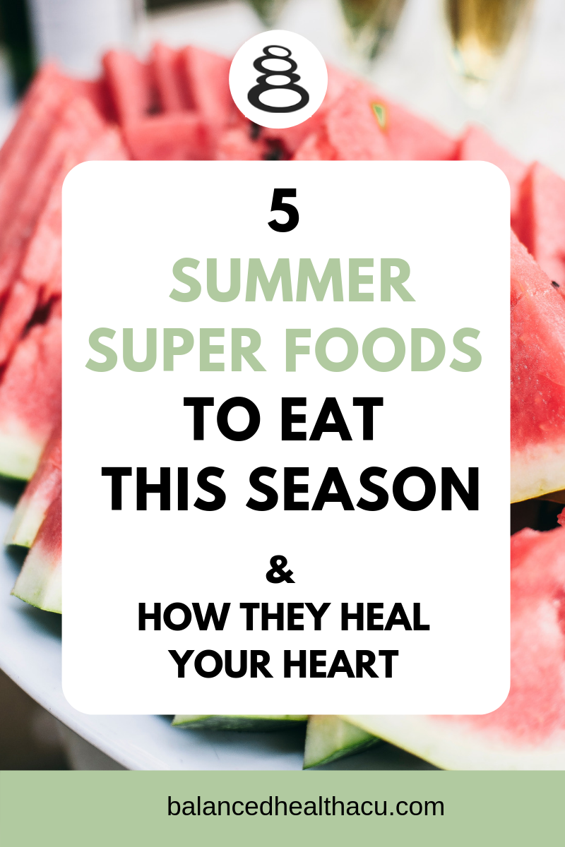 Discover the top 5 summer super foods to eat this season that heal your heart. Summer is the season that aligns with the Fire phase in Traditional Chinese medicine and is the best time to target your heart health. Learn how!