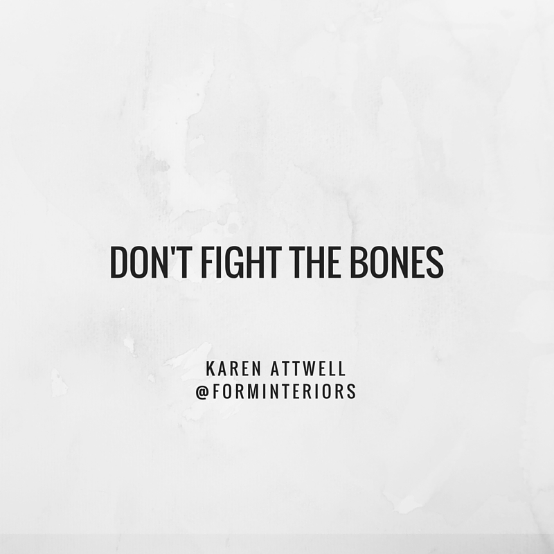 Don't fight the bones