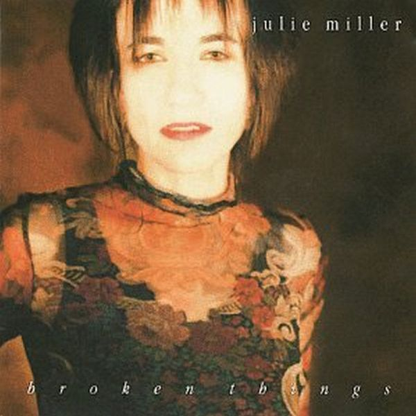 Julie Miller - Broken Things