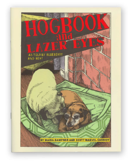 HOGBOOK AND LAZER EYES COMIC BOOK - Enjoy Maria Bamford and Scott Marvel Cassidy's comic book - a beautifully illustrated love story as told by their dogs.