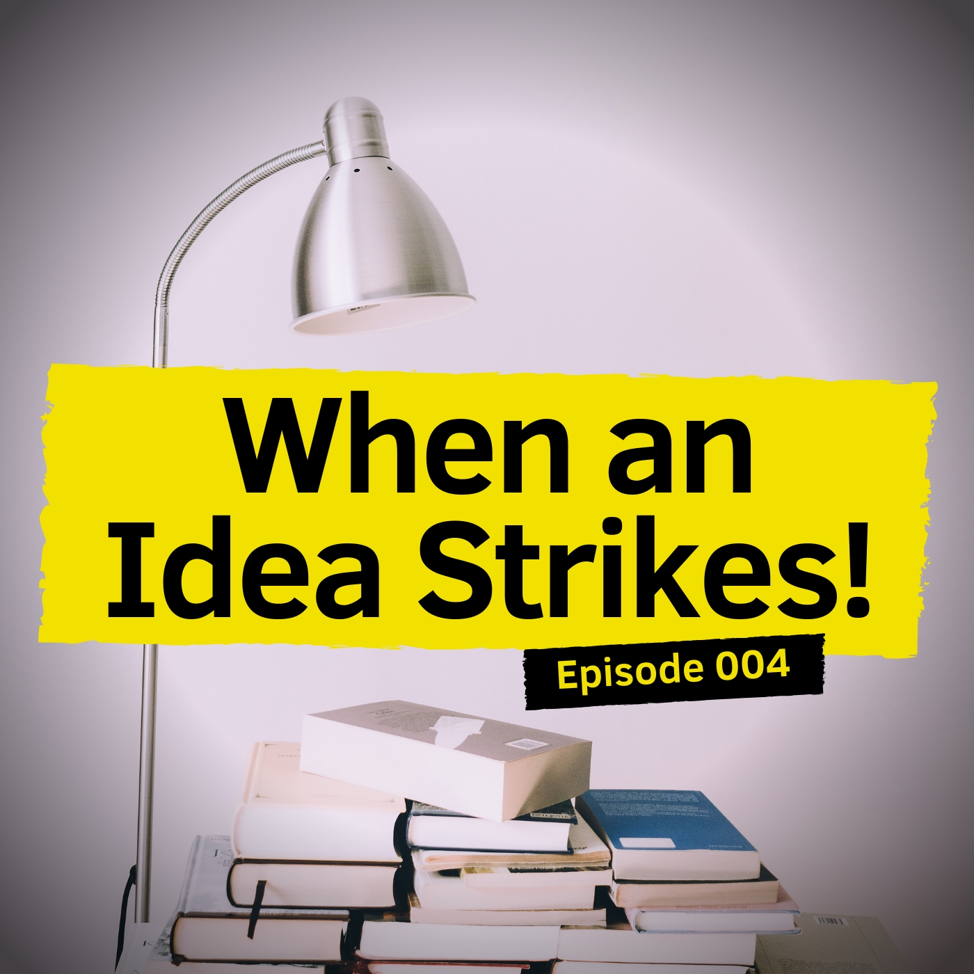 Episode 004 When An Idea Strikes!.jpg