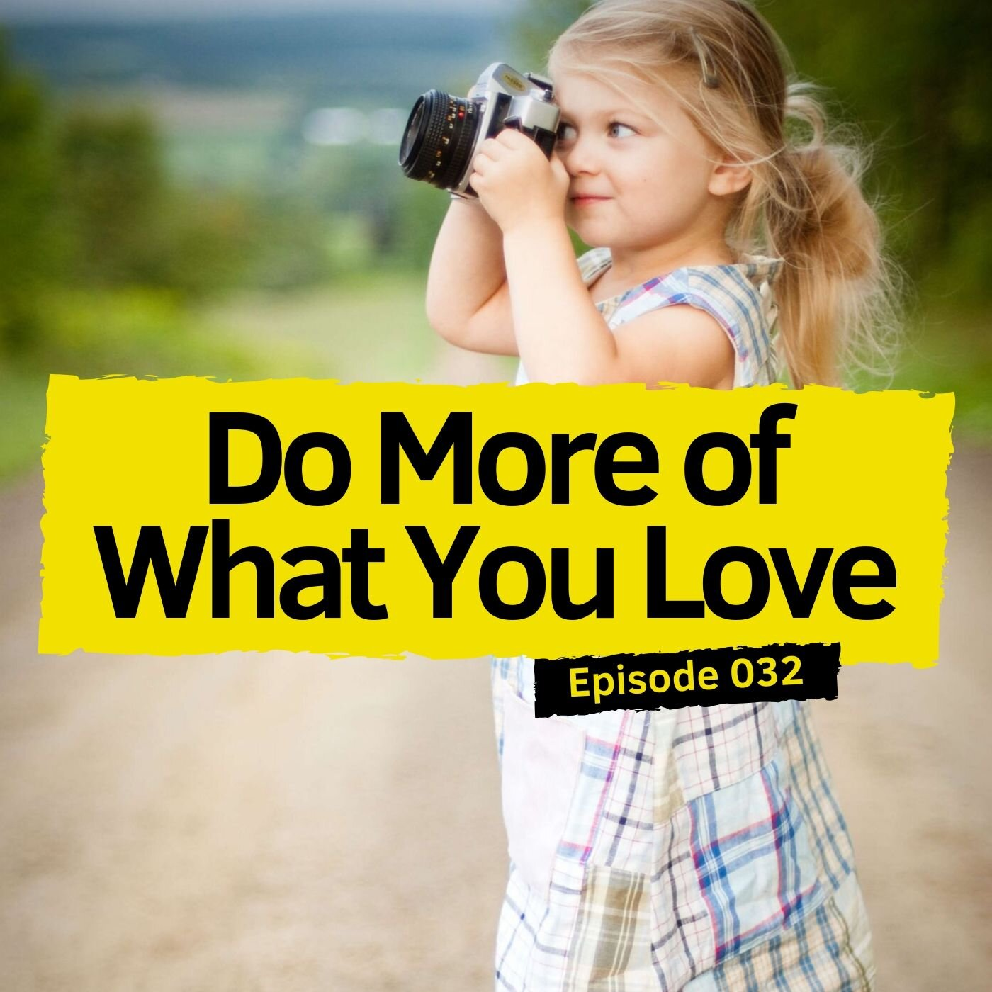 Do More of What You Love.jpg