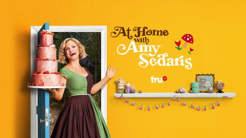 At Home with Amy Sedaris (Season 1 - 2018) - Post Supervisor - truTV