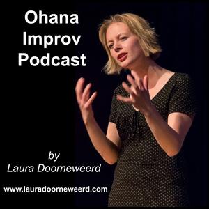 Ohana Improv Podcast by Laura Doomeweerd