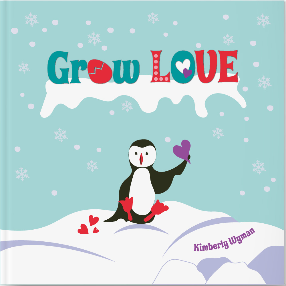 Grow LOVE children's book by Kimberly Wyman Children's Author Illustrator