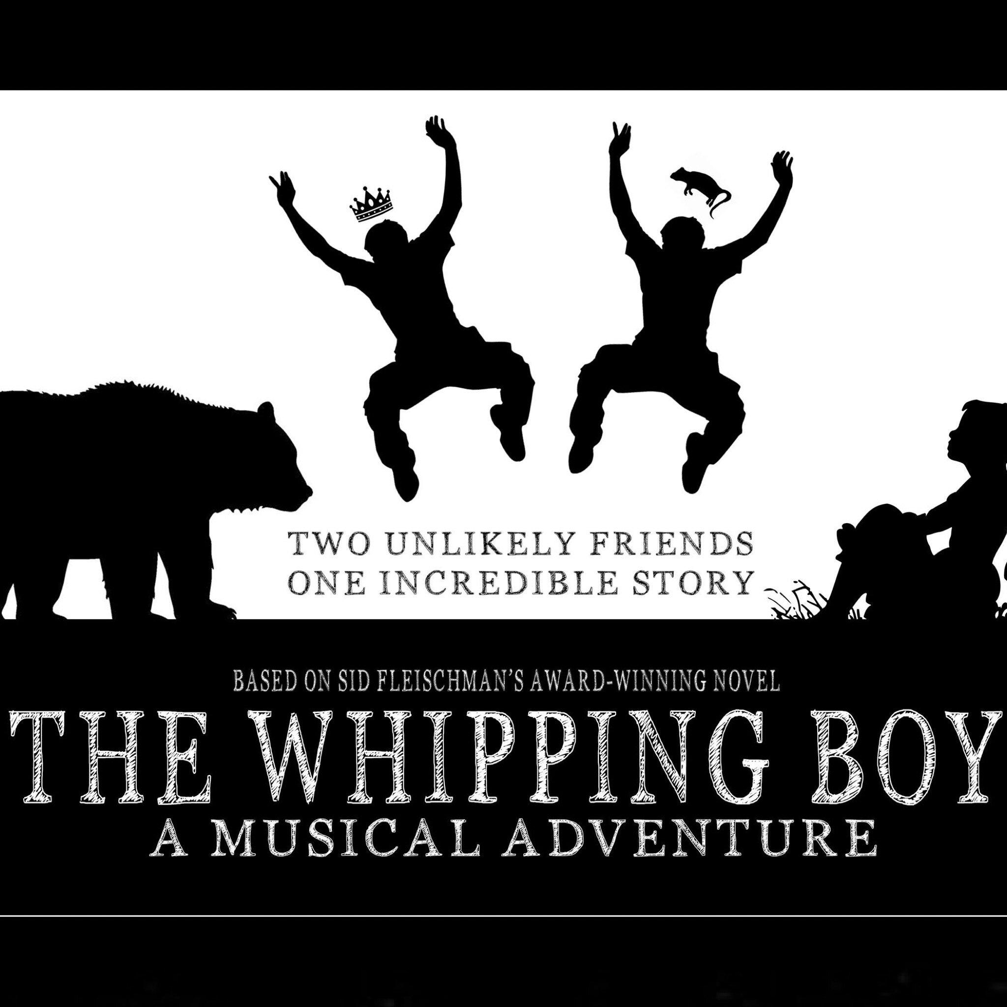 THE WHIPPING BOY  Book & Lyrics by Alex Brightman Music & Lyrics by Drew Gasparini