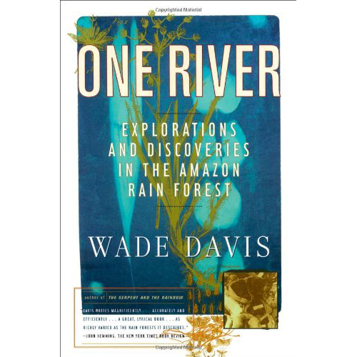 One River - by Wade Davis