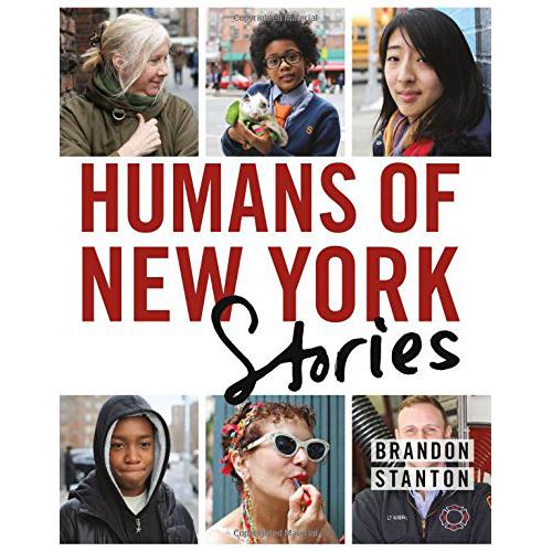 Humans of New York: Stories - by Brandon Stanton
