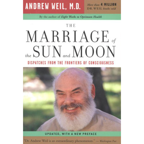 The Marriage of the Sun and Moon - by Andrew Weil