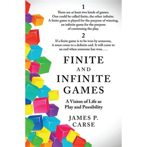 Finite and Infinite Games - by James P. Carse