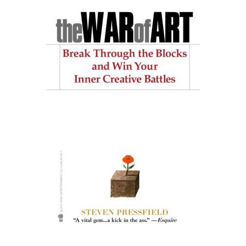 The War of Art - by Steven Pressfield