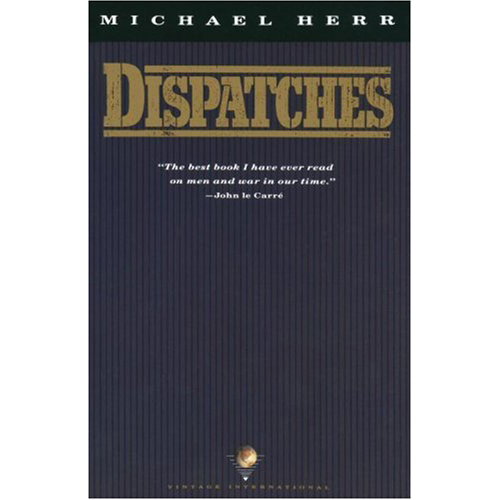 Dispatches - by Michael Herr