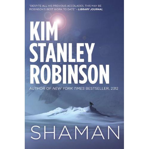 Shaman - by Kim Stanley Robinson