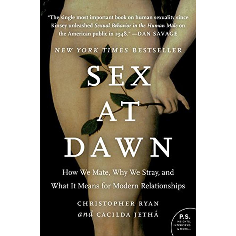 Sex at Dawn - by Christopher Ryan & Cacilda Jethá