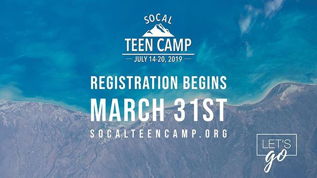 Are you ready for SoCal Teen Camp 2019? Registration opens March 31st. Let's Go!