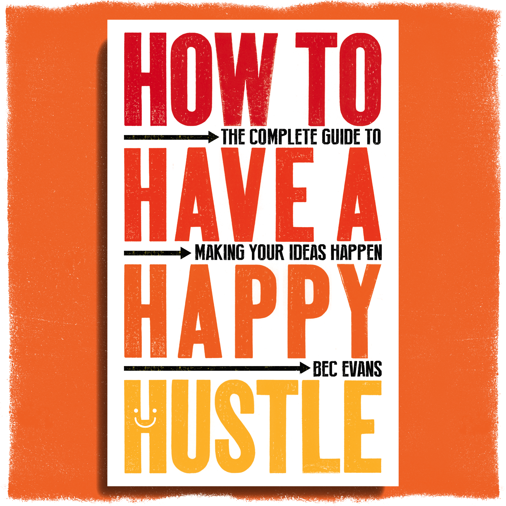 the book - Find out what How to Have a Happy Hustle is all about.