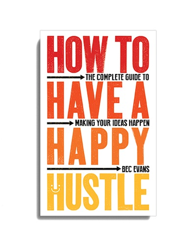 """Praise for how to have a happy hustle - """"Bec Evans knows what she is writing about — and her style is genuinely fresh and jargon-free."""" The Financial Times""""A wonderful manual for how to turn your passion into a sustainable side project without capitulating to brogrammer-driven, unicorn-chasing, growth-obsessed Silicon Valley startup culture."""" Molly Flatt, The Bookseller""""Bec Evans offers practical tools, research and guidance to help you build your side hustle."""" Sarah Shaffi, Stylist"""