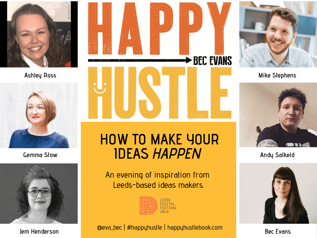 How to Have a Happy Hustle panel event at Leeds Digital Festival Wednesday 1 May 2019