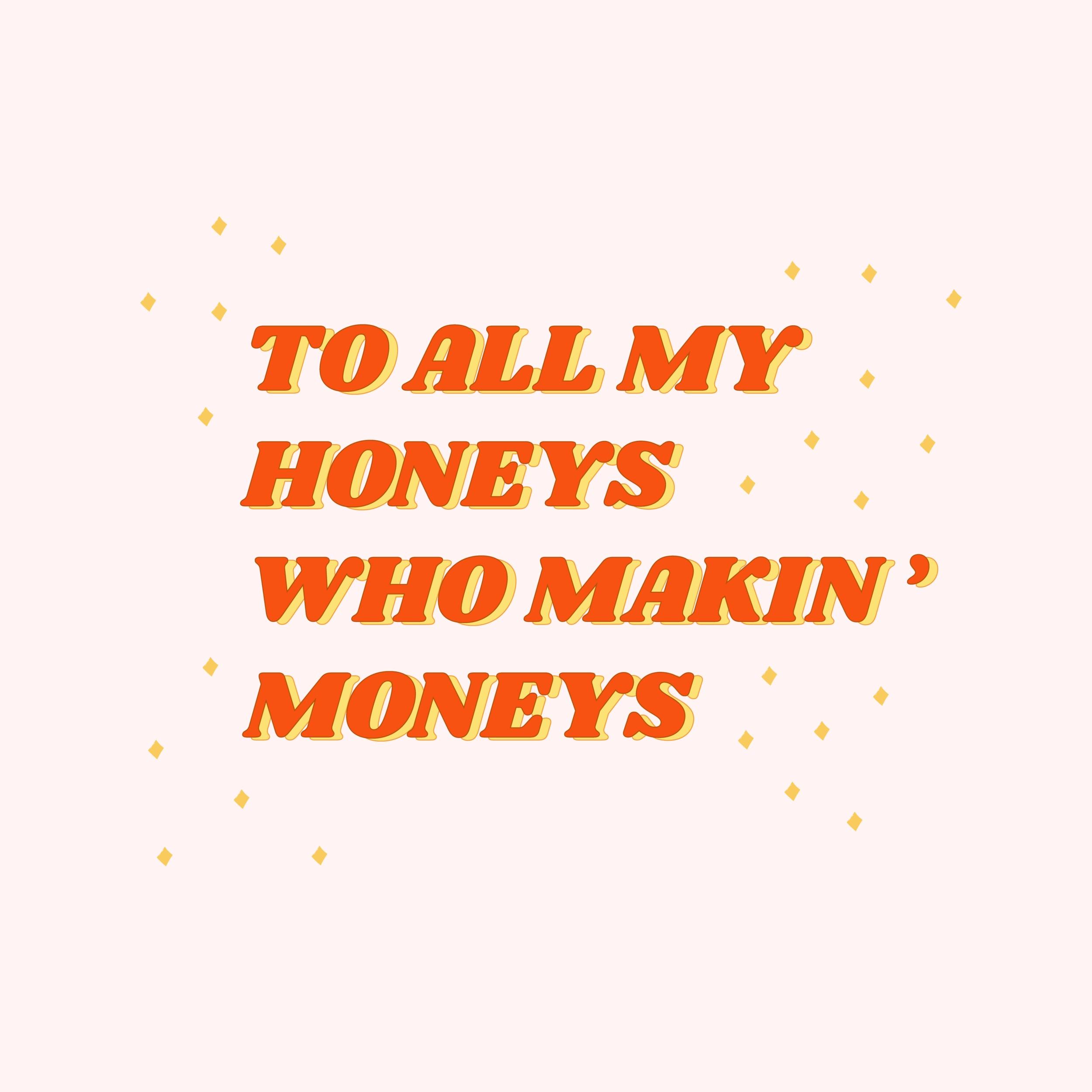 honeyswhomakinmoneys.png