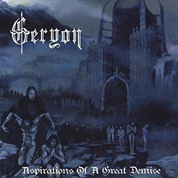 Geryon - Aspirations of a Great Demise -