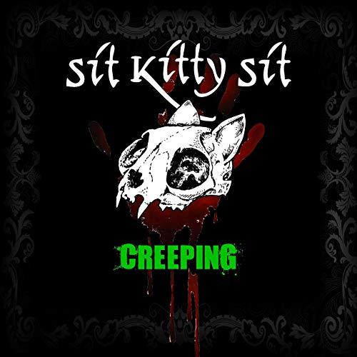 Sit Kitty Sit - Creeping -