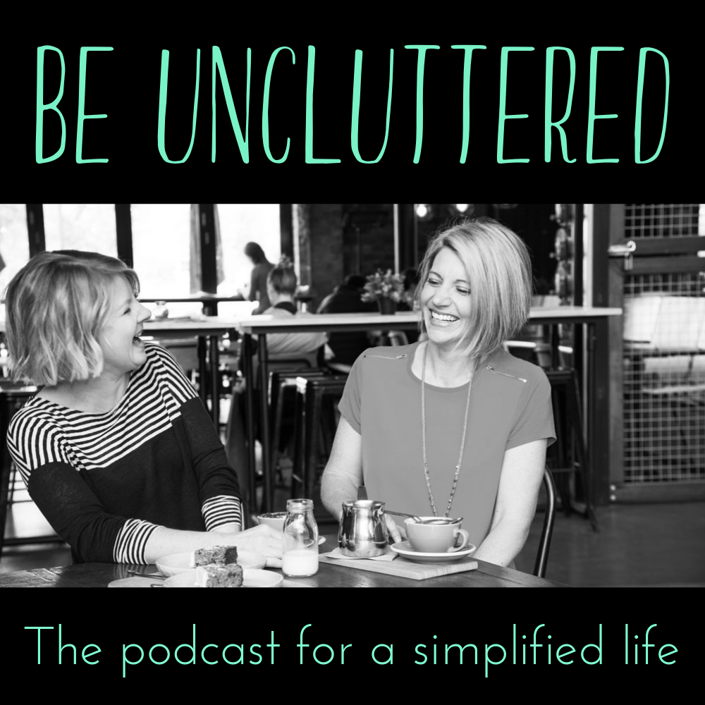 Be Uncluttered Podcast