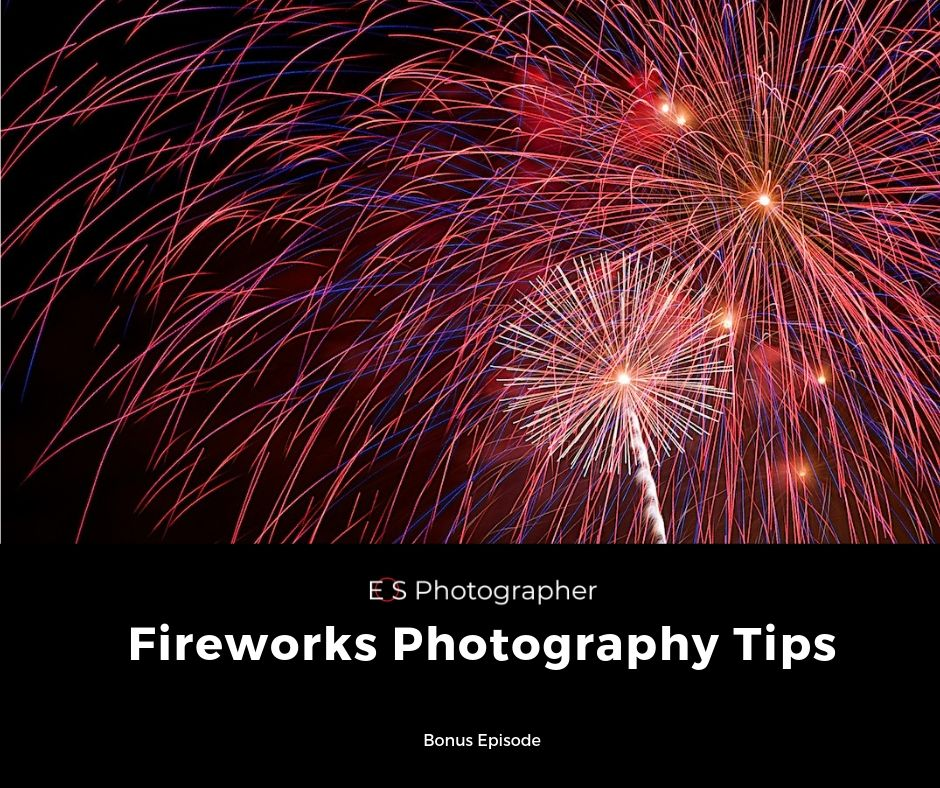 Fireworks Photography Tips.jpg
