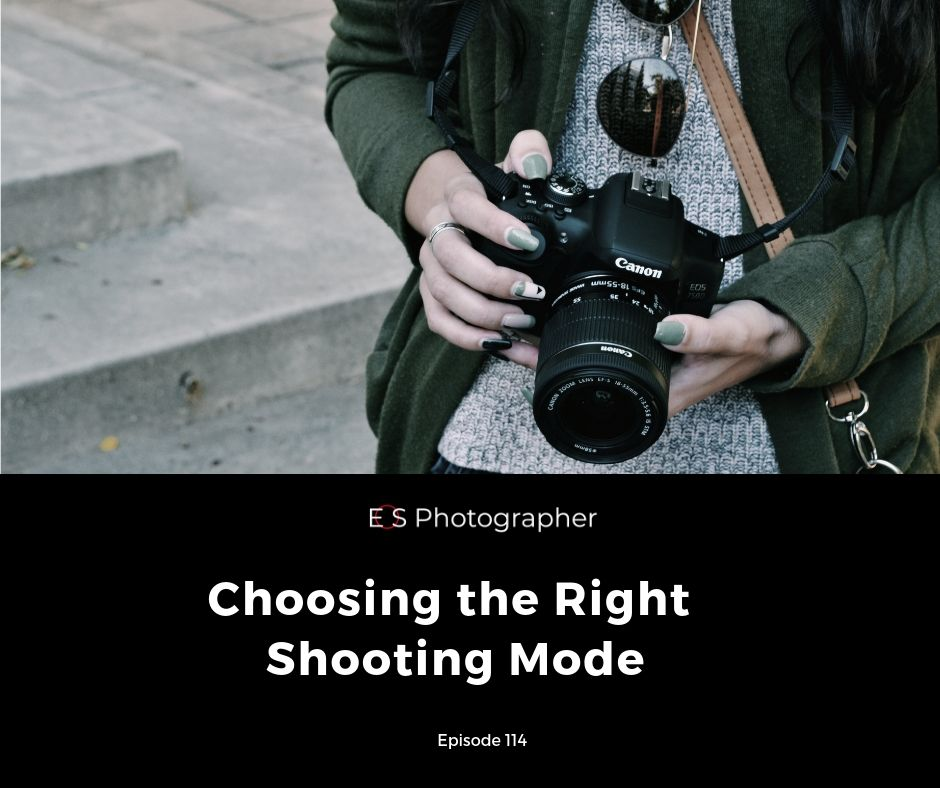 Choosing Right Shooting Mode.jpg