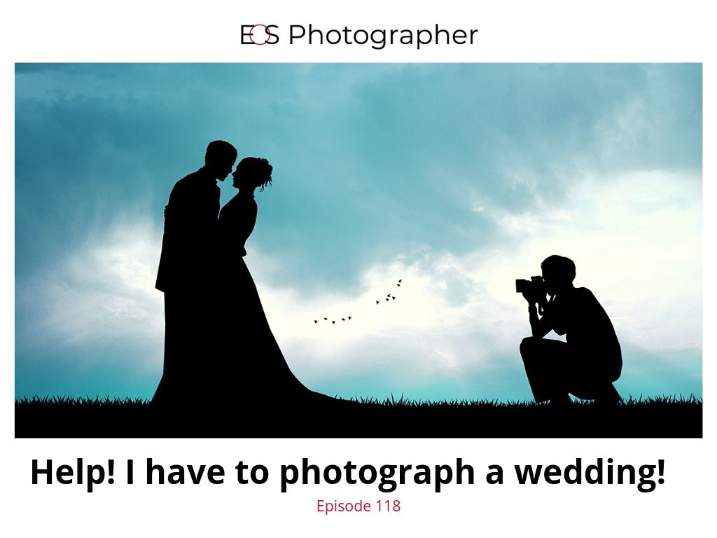 EOS 118 - I have to photograph a wedding.jpg