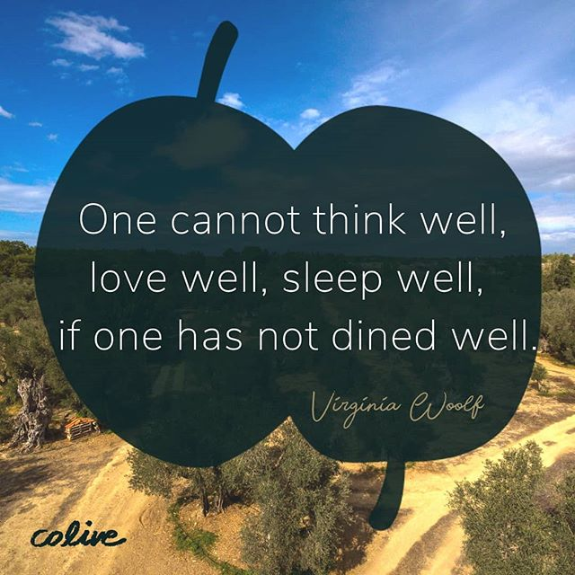 Colive oil has everything to do with dining well, have you tried some yet? #colive #evoo #tastewithoutlimits  #oliveoil #extravirgin #olivenöl #oliveoyl #foodiepic  #foodquotes #foodielife #quoted #wordstoinspire #quotesandsayings #eatwelllivewell #mondayinspiration #foodquote #powerofwords #virginiawoolf #lovefoodlovelife #virginiawoolfquotes