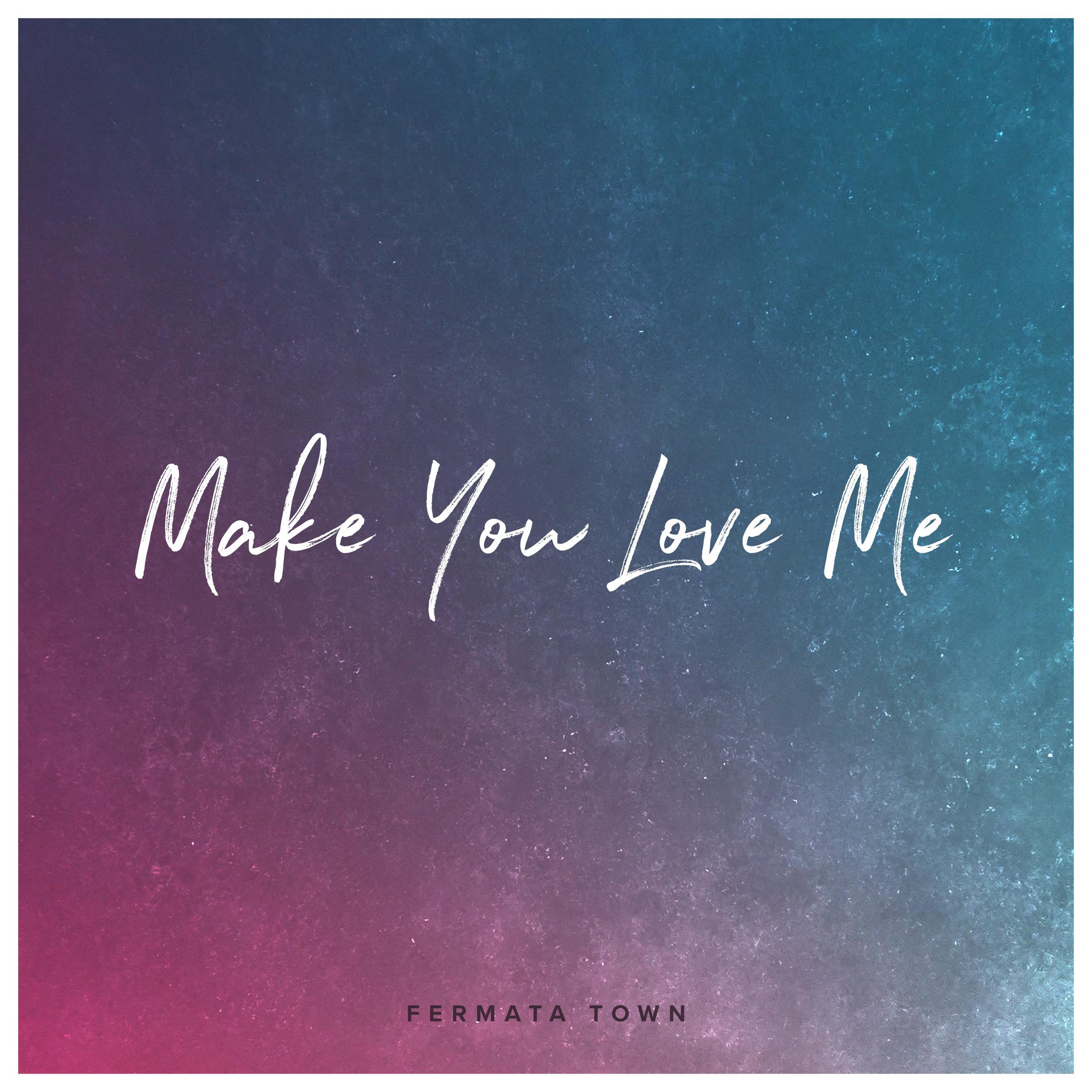 make_you_love_me.jpg