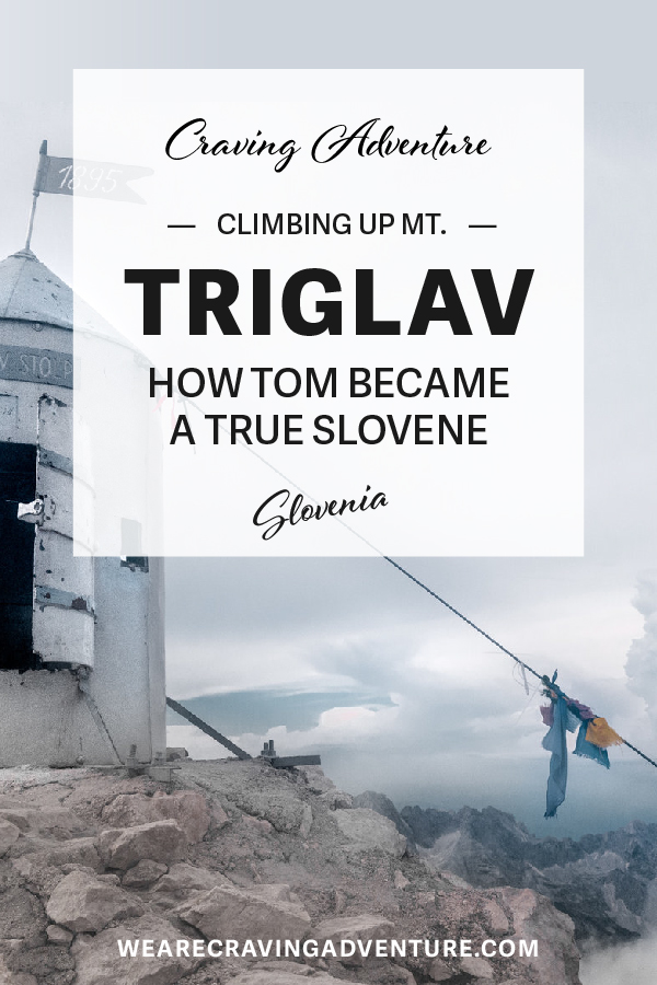 How Tom became a true Slovene - Craving Adventure - Slovenia - Triglav - Hike - Travel - Blog - Mountain
