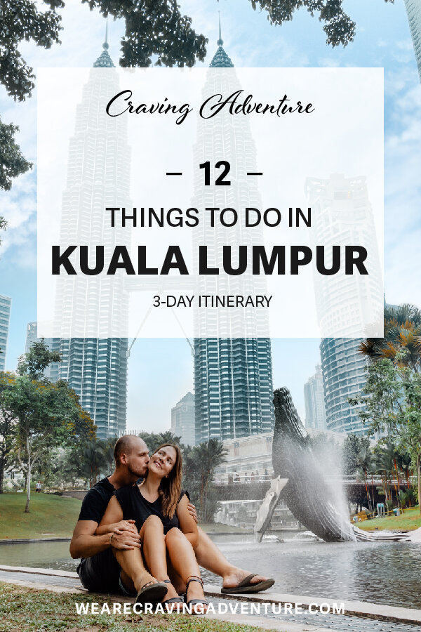 12 must do in KL, a 3-day itinerary to Kuala Lumpur