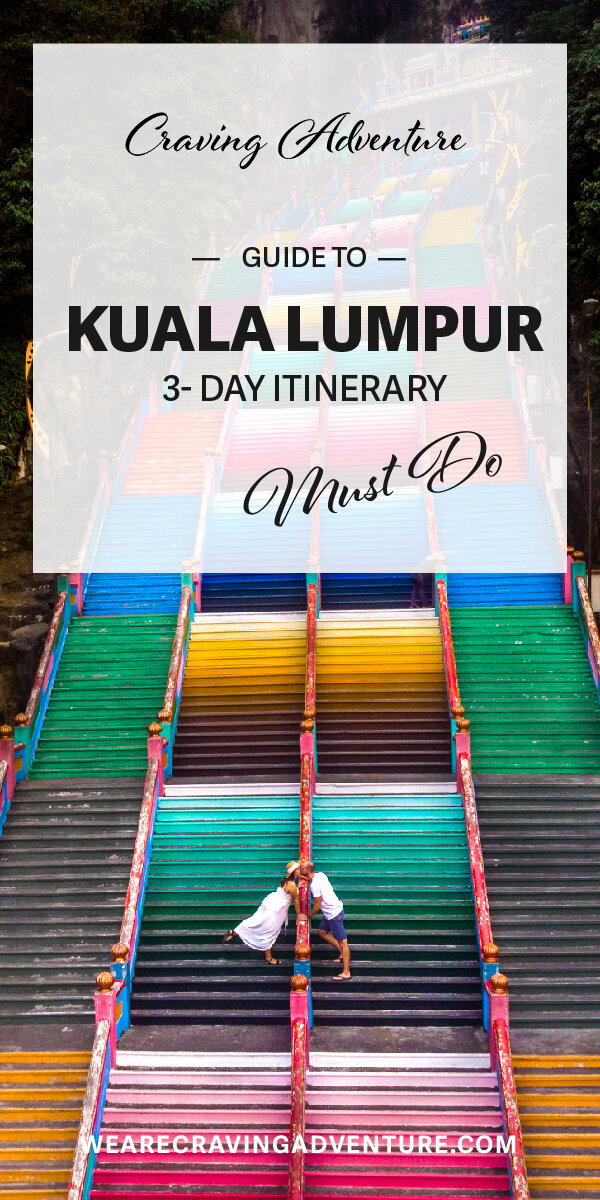 The ultimate guide to KL - a 3-day itinerary to Kuala Lumpur