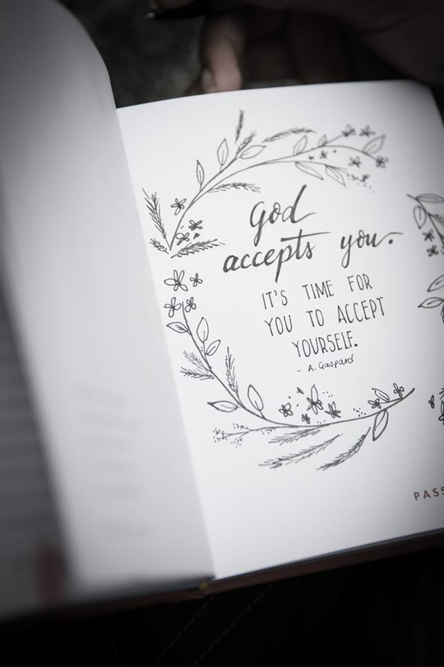 God accepts you, its time for you to accept yourself.