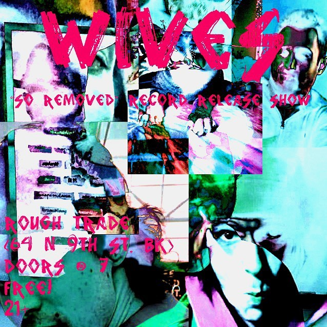 """Ayo the release show for our debut record """"So Removed"""" (out 4 October on @cityslangrecords ) is tomorrow night @roughtradenyc , we hit @ 7:30 & there will be presale copies of the LP available so you can cop one a day early. Come party with us! #wives #wivesnyc #soremoved #cityslangrecords #roughtrade #passtherobitussin"""