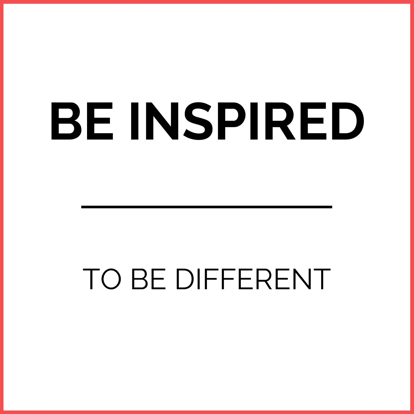 Quote be inspired to be different